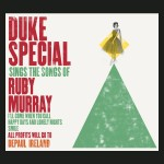 Duke Special Sings The Songs of Ruby Murray