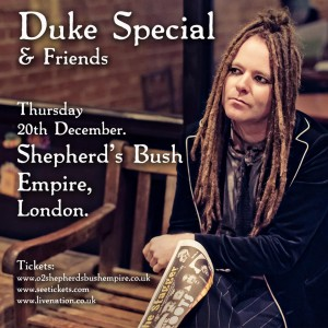 Duke Special, Shepherds Bush Empire Flyer